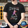 Top More Over Boys Let This Girl Show You How To Play Shirt