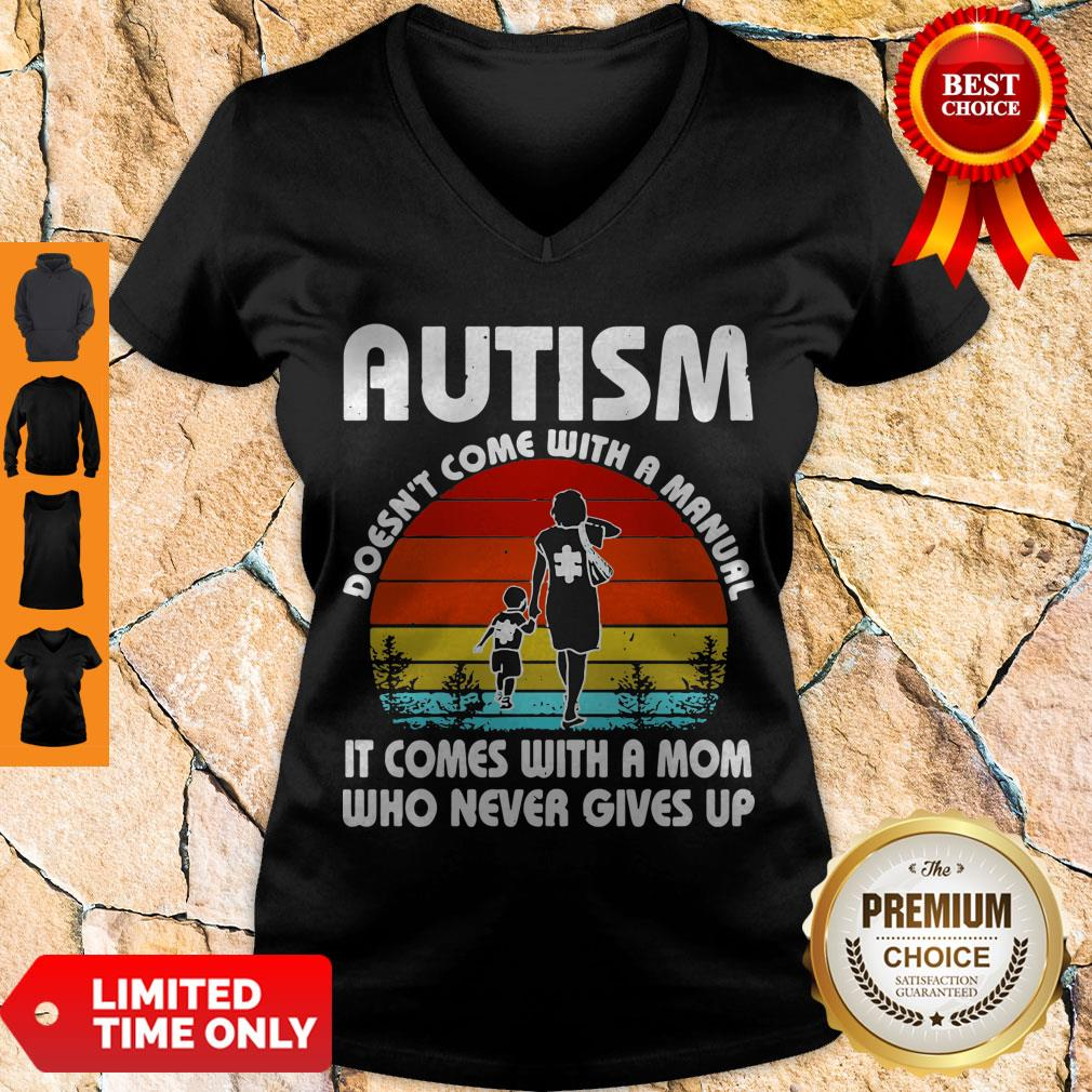 Autism Doesn't Come With A Manual It Comes With A Mom Who Never Gives Up Vintage V-neck