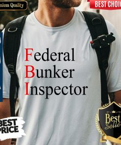 Awesome Federal Bunker Inspector Shirt