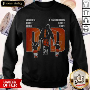 Chicago Bears A Son's First Hero A Daughter's First Love Dad Sweatshirt