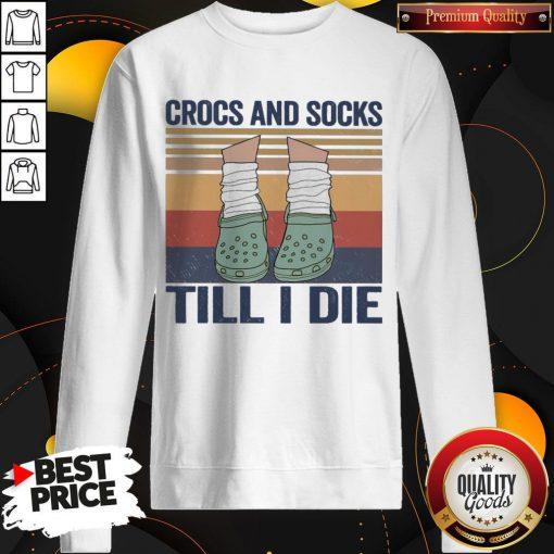 Funny Crocs And Socks Till I Die Vintage Sweatshirt