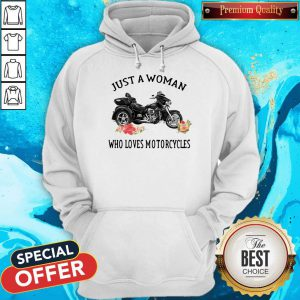 Funny Just A Woman Who Loves Motorcycles Hoodie