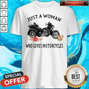 Funny Just A Woman Who Loves Motorcycles Shirt