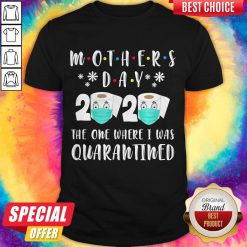 Mother's Day 2020 The One Where I Was Quarantined Toilet Paper Shirt
