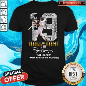 Nice 19 Hall Of Fame Mr.Padre Thank You For The Memories Signature Shirt