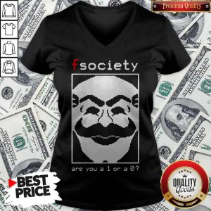 Nice Fsociety Are You A 1 Or A 0 V-neck