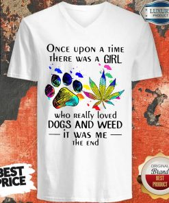 Once Upon A Time There Was A Girl Who Really Loved Dogs And Weed V-neck