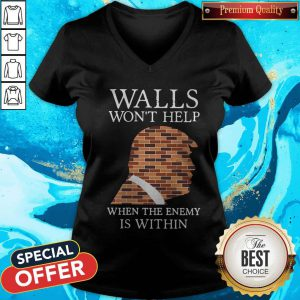 Pretty Donald Trump Walls Won't Help When The Enemy Is Within V-neck