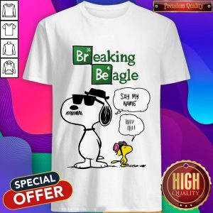 Snoopy And Woodstock Breaking Beagle Say My Name Shirt
