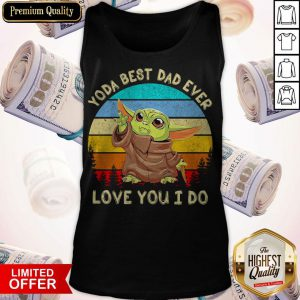 Star Wars Baby Yoda Best Dad Ever Love You I Do Tank Top