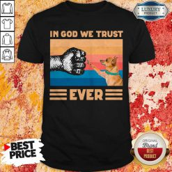 Top Chihuahua In God We Trust Ever BLM Shirt