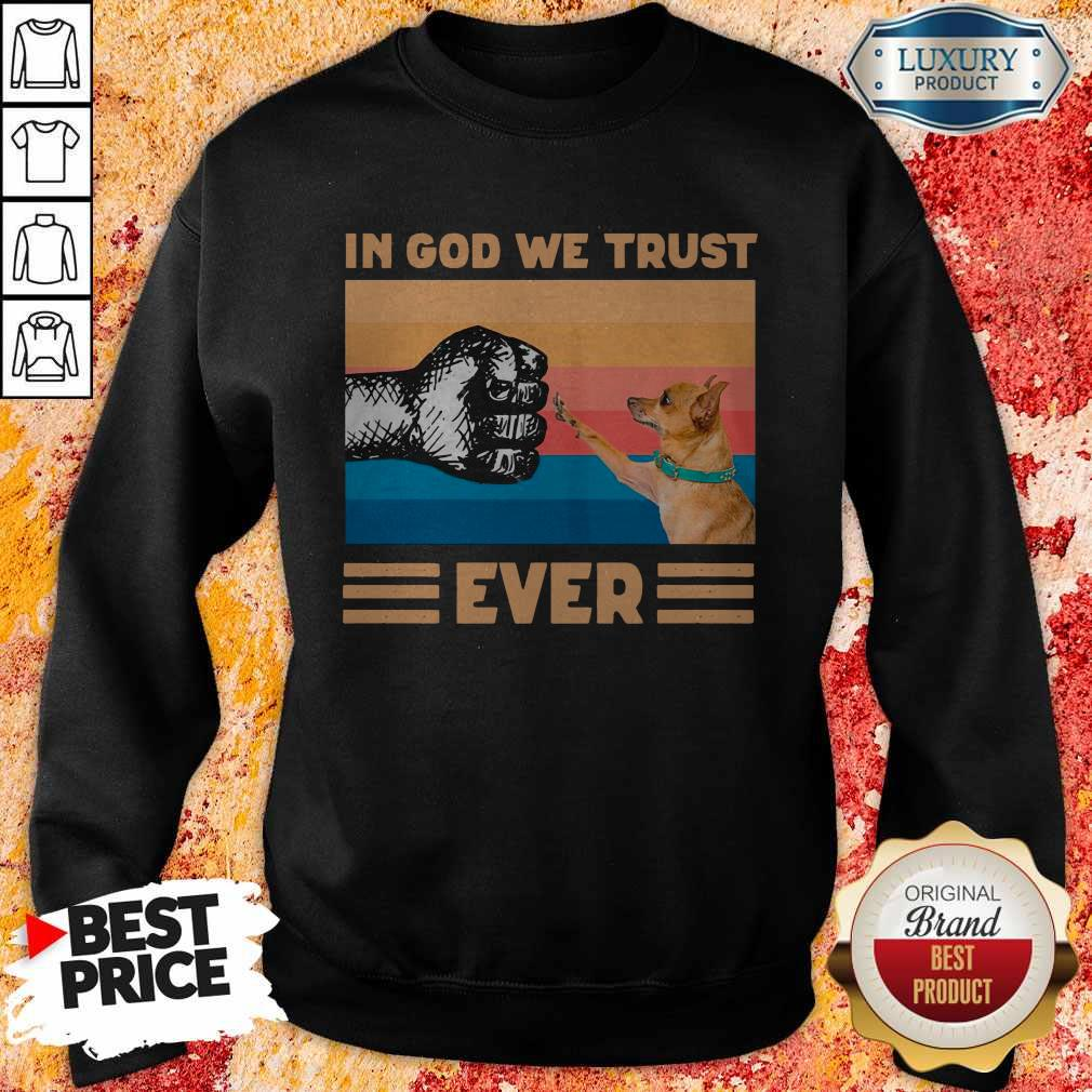 Top Chihuahua In God We Trust Ever BLM Sweatshirt