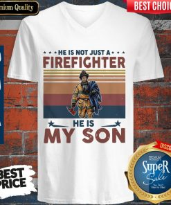 Top He Is Not Just A Firefighter He Is My Son Vintage V-neck