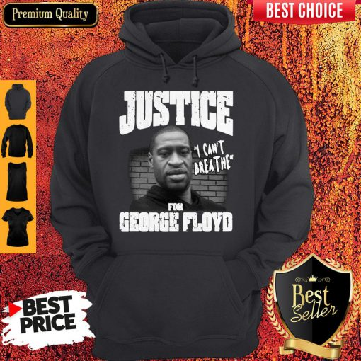 Top Justice For George Floyd Shirt – I Can't Breathe Hoodie