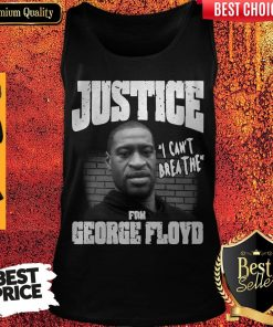 Top Justice For George Floyd Shirt – I Can't Breathe Tank Top