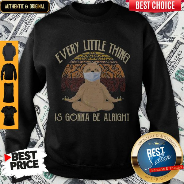 Yoga Sloth Mask Every Little Thing Is Gonna Be Alright Vintage Sweatshirt