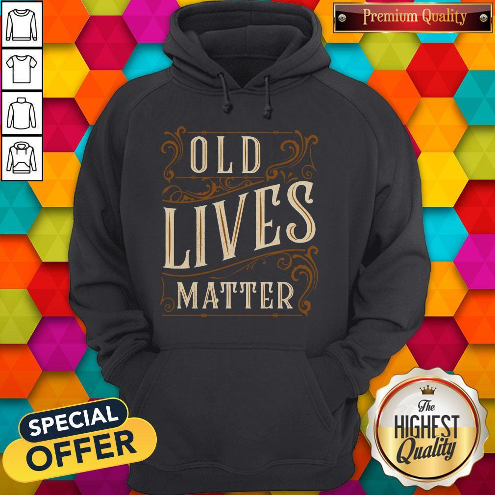 Awesome Old Lives Matter Hoodie
