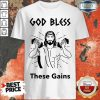 Awesome Wrestling God Bless These Gains Shirt