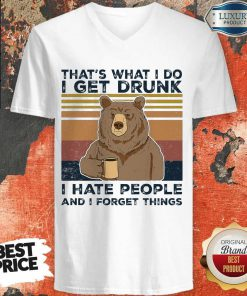 Bear That's What I Do I Get Drunk I Hate People And I Forget Things Vintage V-neck