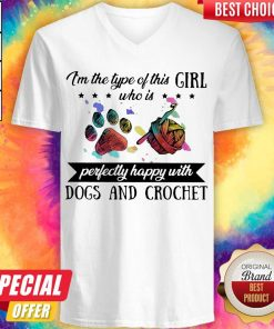 Im The Type Of This Girl Who Is Perfectly Happy With Paw Dogs And Crochet V-neck