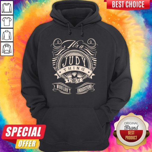 Premium Judy Thing You Wouldn't Understand Hoodie