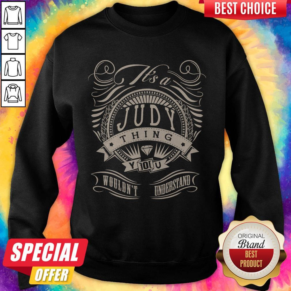Premium Judy Thing You Wouldn't Understand Sweatshirt