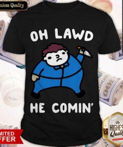 Premium Oh Lawd He Comin' Shirt