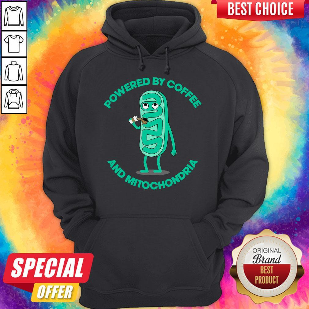 Pretty Powered By Coffee And Mitochondria Hoodie