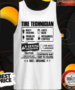 Tire Technigian Warning Sarcasm Inside Caution Contents May Vary In Color 100 Percent Organic Tank Top