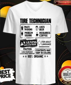 Tire Technigian Warning Sarcasm Inside Caution Contents May Vary In Color 100 Percent Organic V-neck