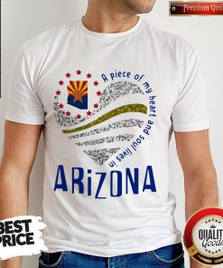 Top A Piece Of My Heart And Soul Lives In Arizona Map Shirt