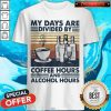 Top My Days Are Divided By Coffee Hours And Alcohol Hours Vintage Shirt