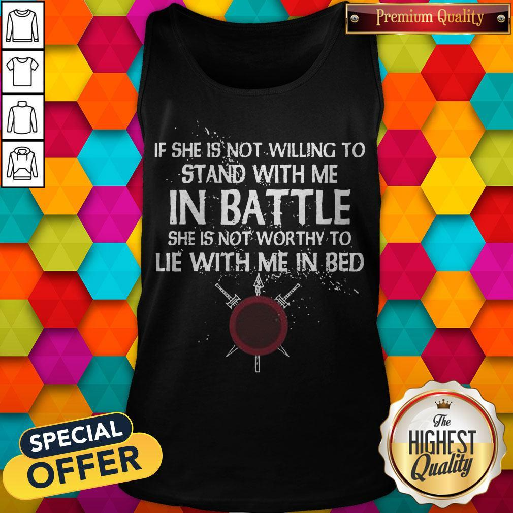 Top Viking If She Is Not Willing To Stand With Me In Battle Tank Top