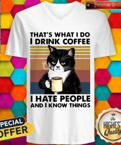 """Black Cat That""""s What I Do I Drink Coffee I Hate People And I Know Things Vintage V-neck"""