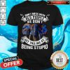 Elephant Don't Mess With Old People We Didn't Get This Age By Being Stupid Shirt
