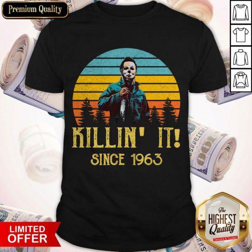 Funny Michael Myers Killin It Since 1963 Halloween Vintage Shirt