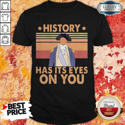 History Has Its Eyes On You Vintage Shirt