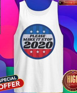 Official Please Make It Stop 2020 Tank Top