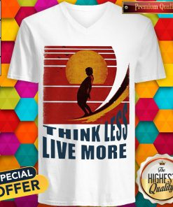 Premium Think Less Live More Vintage V-neck