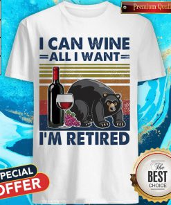 Top Bear I Can Wine All I Want I'm Retired Vintage Shirt