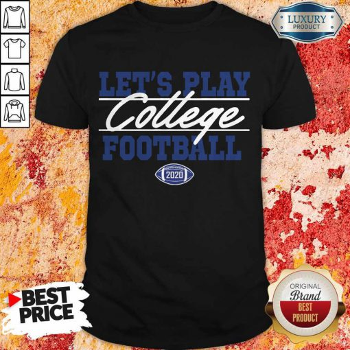 Top Let's Play College Football 2020 Shirt