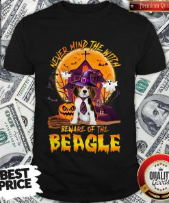 Top Never Mind The Witch Beware Of The Beagle Halloween Shirt