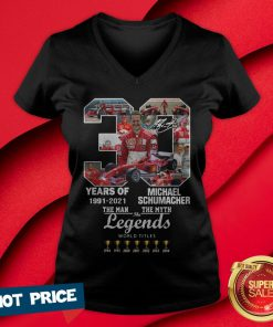 30 Years Of 1991 2021 Michael Schumacher The Man The Myth The Legends V-neck