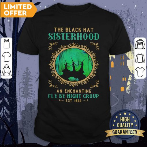 Witchs Halloween The Black Hat Sisterhood An Enchanting Fly By Night Group Est 1692 Shirt