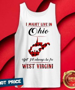 Bear I Might Live In Ohio But I'll Always Be Pro West Virgini Tank Top