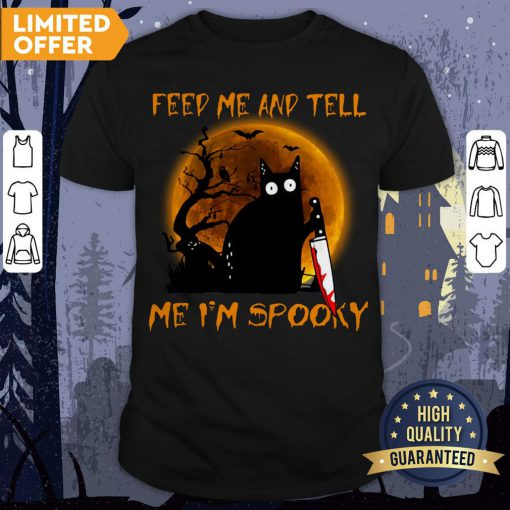 Black Cat Feed Me And Tell Me I'm Spooky Halloween Shirt