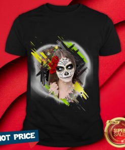 Catrina Sugar Skull Woman Dia De Los Muertos Day Of Dead Shirt