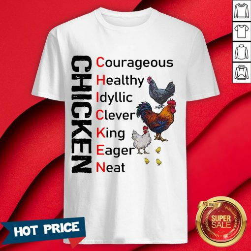 Chicken Courageous Healthy Idyllic Clever King Eager Neat Shirt