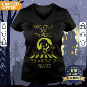 Come With Us And You Will See This Our Town Of Halloween V-neck