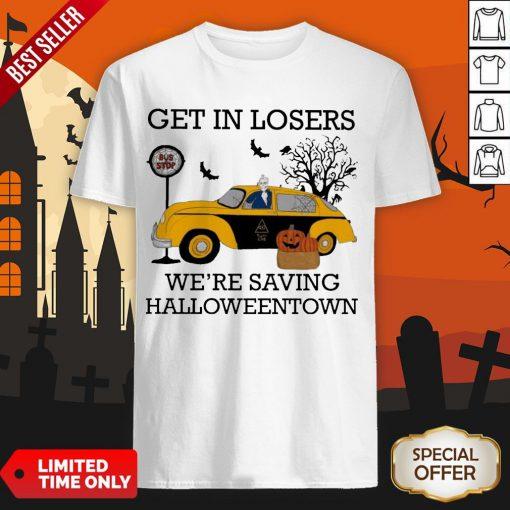 Get In Losers We're Saving Halloweentown Bus Top Shirt